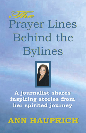 The Prayer Lines Behind the Bylines - By Ann Hauprich