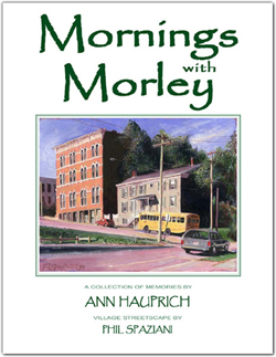The front cover of Mornings with Morley by Ann Hauprich showcases a streetscape by artist Phil Spaziani.